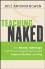 Teaching Naked : How Moving Technology Out of Your College Classroom Will Improve Student Learning - Book