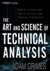 The Art and Science of Technical Analysis : Market Structure, Price Action, and Trading Strategies - eBook