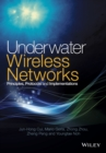 Underwater Wireless Networks : Principles, Protocols and Implementations - Book