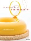The Advanced Art of Pastry - Book