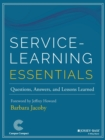 Service-Learning Essentials : Questions, Answers, and Lessons Learned - Book