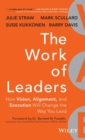 The Work of Leaders : How Vision, Alignment, and Execution Will Change the Way You Lead - Book