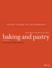 Study Guide to accompany Baking and Pastry: Mastering the Art and Craft - Book