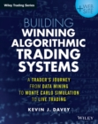 Building Winning Algorithmic Trading Systems : A Trader's Journey From Data Mining to Monte Carlo Simulation to Live Trading + Website - Book