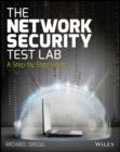 The Network Security Test Lab : A Step-by-Step Guide - Book