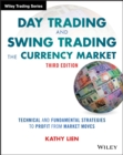 Day Trading and Swing Trading the Currency Market : Technical and Fundamental Strategies to Profit from Market Moves - Book
