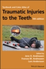 Textbook and Color Atlas of Traumatic Injuries to the Teeth - Book