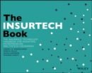 The INSURTECH Book : The Insurance Technology Handbook for Investors, Entrepreneurs and FinTech Visionaries - eBook