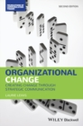 Organizational Change : Creating Change Through Strategic Communication - eBook