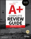 CompTIA A+ Complete Review Guide : Exam Core 1 220-1001 and Exam Core 2 220-1002 - Book