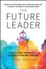 The Future Leader : 9 Skills and Mindsets to Succeed in the Next Decade - eBook
