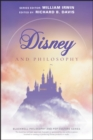 Disney and Philosophy : Truth, Trust, and a Little Bit of Pixie Dust - Book