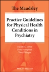 The Maudsley Practice Guidelines for Physical Health Conditions in Psychiatry - Book