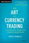The Art of Currency Trading : A Professional's Guide to the Foreign Exchange Market - Book