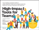 High-Impact Tools for Teams : 5 Tools to Align Team Members, Build Trust, and Get Results Fast - Book