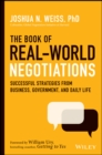 The Book of Real-World Negotiations : Successful Strategies From Business, Government, and Daily Life - Book