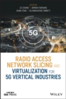 Radio Access Network Slicing and Virtualization for 5G Vertical Industries - Book