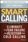 Smart Calling : Eliminate the Fear, Failure, and Rejection from Cold Calling - Book