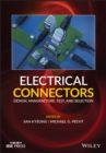Electrical Connectors : Design, Manufacture, Test, and Selection - Book