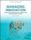 Managing Innovation : Integrating Technological, Market and Organizational Change - Book
