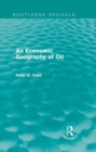 An Economic Geography of Oil (Routledge Revivals) - eBook