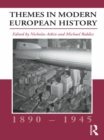 Themes in Modern European History, 1890-1945 - eBook