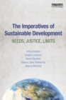 The Imperatives of Sustainable Development : Needs, Justice, Limits - eBook