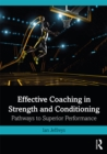 Effective Coaching in Strength and Conditioning : Pathways to Superior Performance - eBook