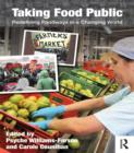 Taking Food Public : Redefining Foodways in a Changing World - eBook
