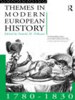 Themes in Modern European History 1780-1830 - eBook
