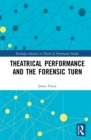 Theatrical Performance and the Forensic Turn : Naked Truth - eBook