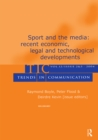 Sport and the Media : Recent Economic, Legal, and Technological Developments:a Special Double Issue of trends in Communication - eBook