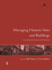 Managing Historic Sites and Buildings : Reconciling Presentation and Preservation - eBook