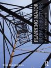 Planning Major Infrastructure : A Critical Analysis - eBook