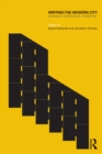 Writing the Modern City : Literature, Architecture, Modernity - eBook
