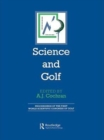 Science and Golf (Routledge Revivals) : Proceedings of the First World Scientific Congress of Golf - eBook