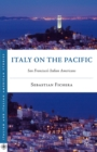 Italy on the Pacific : San Francisco's Italian Americans - eBook