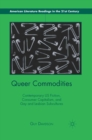 Queer Commodities : Contemporary US Fiction, Consumer Capitalism, and Gay and Lesbian Subcultures - eBook