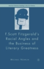 F.Scott Fitzgerald'S Racial Angles and the Business of Literary Greatness - eBook