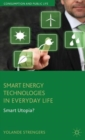 Smart Energy Technologies in Everyday Life : Smart Utopia? - Book