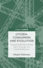 Citizen-Consumers and Evolution : Reducing Environmental Harm through Our Social Motivation - eBook
