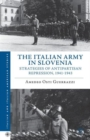 The Italian Army in Slovenia : Strategies of Antipartisan Repression, 1941-1943 - Book