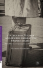 Italian Psychology and Jewish Emigration Under Fascism : From Florence to Jerusalem and New York - Book