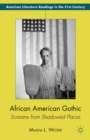 African American Gothic : Screams from Shadowed Places - eBook