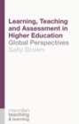 Learning, Teaching and Assessment in Higher Education : Global Perspectives - eBook