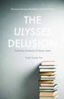 The Ulysses Delusion : Rethinking Standards of Literary Merit - eBook