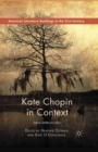 Kate Chopin in Context : New Approaches - eBook