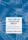Why the UK Voted for Brexit : David Cameron's Great Miscalculation - Book