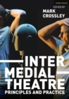 Intermedial Theatre : Principles and Practice - Book
