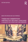 Thesis and Dissertation Writing in a Second Language : A Handbook for Students and their Supervisors - Book